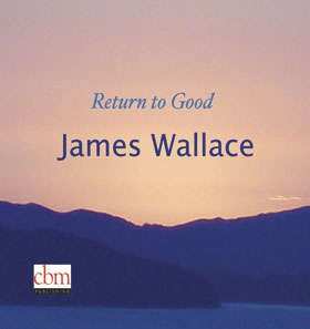 James Wallace Return to Good NY CA