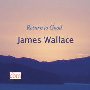 James Wallace Return to Good album cover